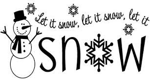 Let It Snow…